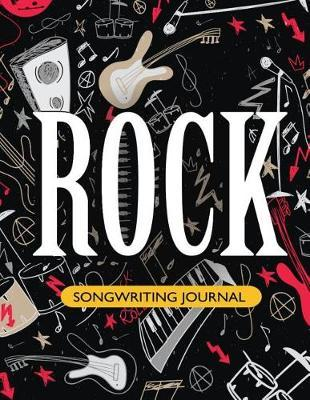 Rock Songwriting Journal. by Lorin Frank Publishing