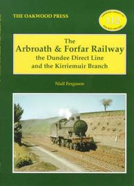 The Arbroath and Forfar Railway by Niall Ferguson
