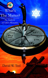 What's The Matter? by David, W. Teel image
