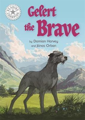 Reading Champion: Gelert the Brave by Damian Harvey