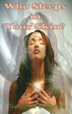 Who Sleeps in Your Skin? by Nicholas R De Stefano image