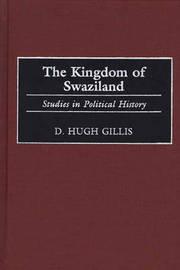 The Kingdom of Swaziland by D.Hugh Gillis