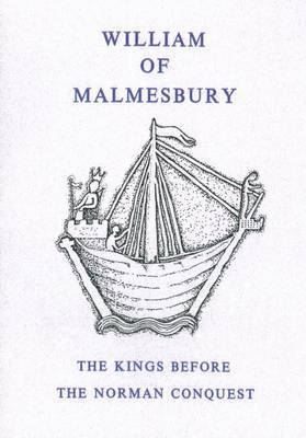 Kings Before the Norman Conquest by William of Malmesbury