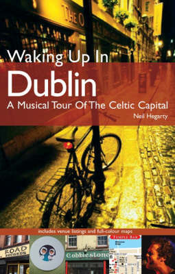 Waking up in Dublin by Neil Hegarty