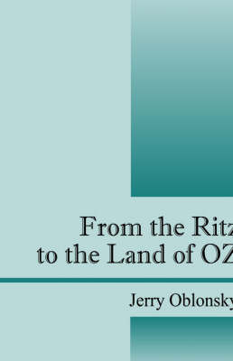 From the Ritz to the Land of Oz: Justin 1 by Jerry Oblonsky
