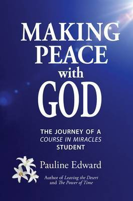Making Peace with God by Pauline Edward