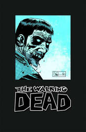 The Walking Dead Omnibus: v. 3 by Robert Kirkman