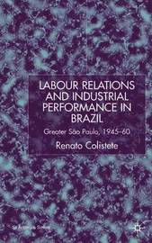 Labour Relations and Industrial Performance in Brazil by Renato Colistete image