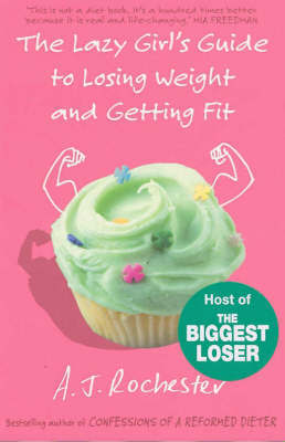 The Lazy Girl's Guide to Losing Weight and Getting Fit by A.J. Rochester image