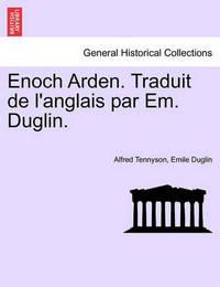 Enoch Arden. Traduit de l'Anglais Par Em. Duglin. by Emile Duglin