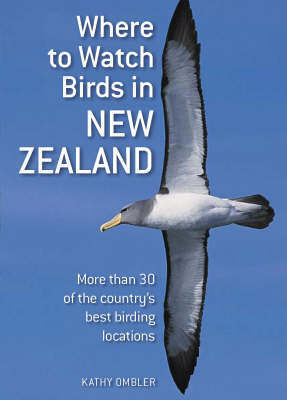Where to Watch Birds in New Zealand by Kathy Ombler