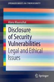 Disclosure of Security Vulnerabilities by Alana Maurushat
