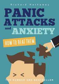 Panic Attacks & Anxiety - How to Beat Them by Richard Hathaway