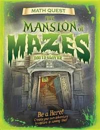 Mansion of Mazes by David Glover