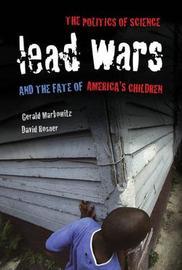 Lead Wars by Gerald Markowitz