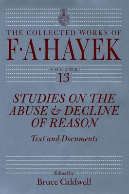 Studies on the Abuse and Decline of Reason by F.A. Hayek