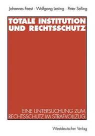 Totale Institution Und Rechtsschutz by Johannes Feest