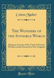 The Wonders of the Invisible World by Cotton Mather image