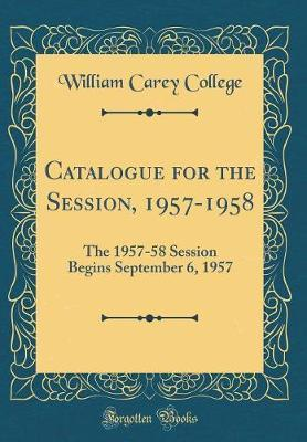 Catalogue for the Session, 1957-1958 by William Carey College image