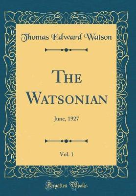 The Watsonian, Vol. 1 by Thomas Edward Watson image