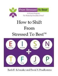How to Shift From Stressed To Best by Ruth E Schneider