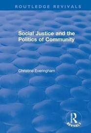 Social Justice and the Politics of Community by Christine Everingham
