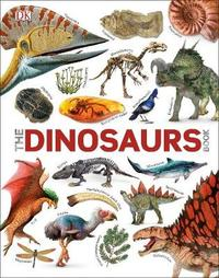 The Dinosaurs Book by DK