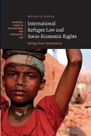 International Refugee Law and Socio-Economic Rights by Michelle Foster
