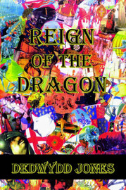 Reign Of The Dragon by Dedwydd Jones image