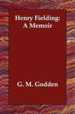 Henry Fielding: A Memoir by G. M. Godden image