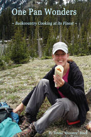 "One Pan Wonders ~ Backcountry Cooking at Its Finest by Teresa ""Dicentra"" Black image"