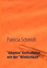 """""""Adoption"""" Konfrontation Mit Der """"Wirklichkeit"""" by Patricia Schmidt image"""