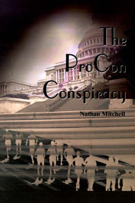 The ProCon Conspiracy by Nathan S. Mitchell