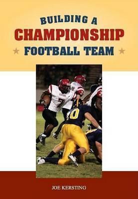 Building a Championship Football Program by Joe Kersting