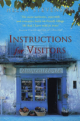 Instructions for Visitors: Life and Love in a French Town by Helen Stevenson