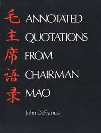 Annotated Quotations from Chairman Mao by John DeFrancis