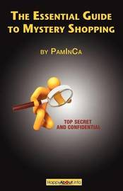 The Essential Guide to Mystery Shopping by PamInCa