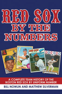 Red Sox by the Numbers by Bill Nowlin