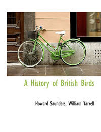 A History of British Birds by Howard Saunders