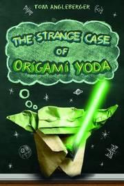 Strange Case of Origami Yoda by Tom Angleberger