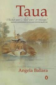 "Taua: ""Musket Wars"", ""Land Wars"", or Tikanga? Warfare in Maori Society in Early Nineteenth Century by Angela Ballara"