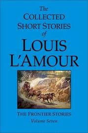 The Collected Short Stories Of Louis L'amour Vol 7 by Louis L'Amour