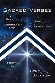Sacred Verses, Part Four and Epilogue: Journey's End and Sanctuary by Gene Jackson