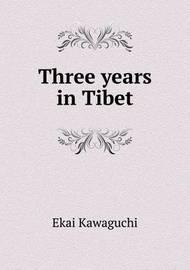 Three Years in Tibet by Ekai Kawaguchi