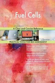 Fuel Cells a Clear and Concise Reference by Gerardus Blokdyk image