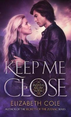 Keep Me Close by Elizabeth Cole image