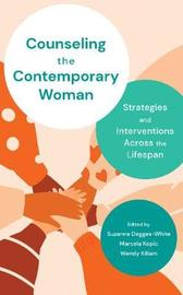 Counseling the Contemporary Woman by Suzanne Degges-White