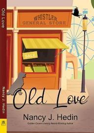 Old Love by Nancy J Hedin