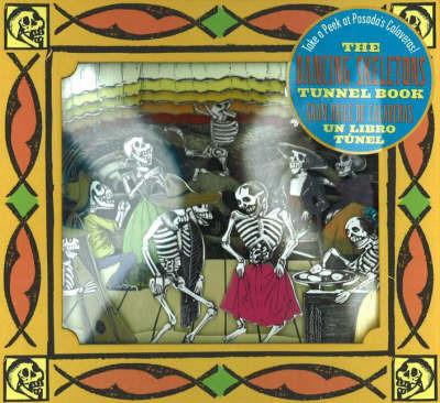 The Dancing Skeletons Tunnel Book / El Gran Baile de Calaveras Libro del Tunel: Take a Peek at Posada's Calaveras! by Joan Sommers image