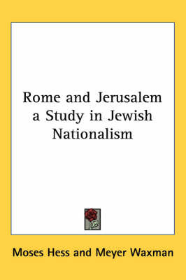 Rome and Jerusalem a Study in Jewish Nationalism by Moses Hess image